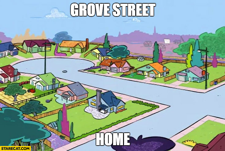 Grove street, home. Grand Theft Auto GTA, Ed, Edd n Eddy