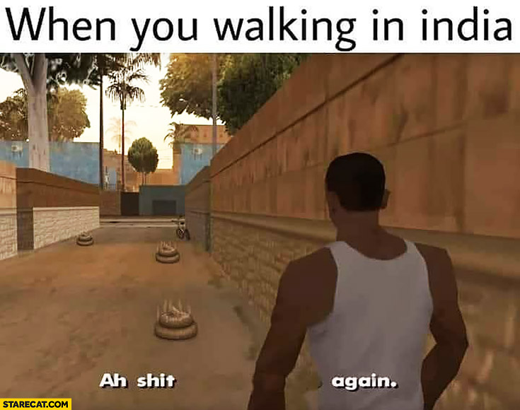 GTA when you walking in India ah shit again Grand Theft Auto