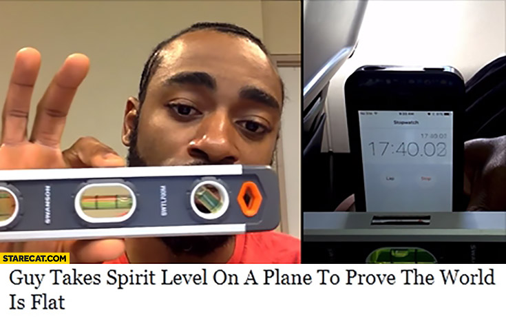 Guy takes spirit level on a plane to prove the world is flat fail