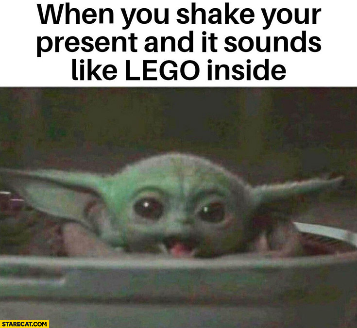 Happy Yoda when you shake your present and it sounds like lego inside