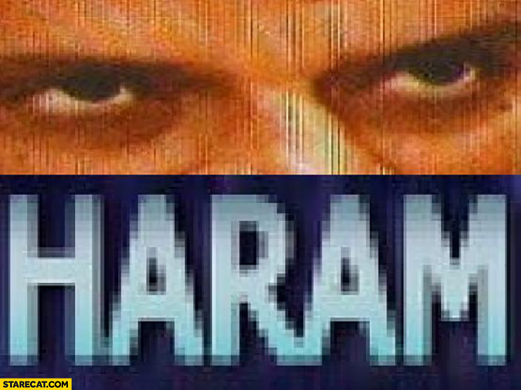Haram eyes islam muslim meme