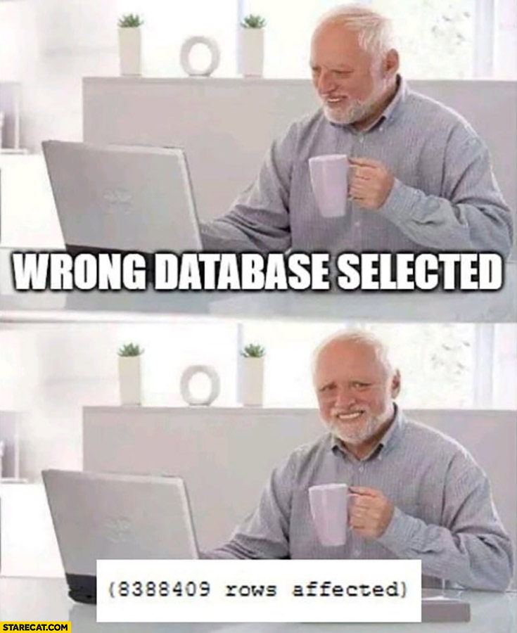 Harold wrong database selected 8388409 rows affected