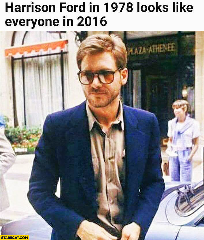 Harrison Ford in 1978 looked like everyone in 2016