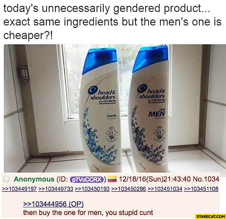 Head&shoulders unnecessairly gendered product, the men's one is cheper, then buy the one for men shampoo