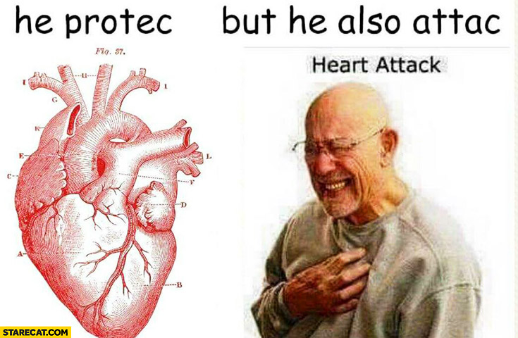 Heart he protects, but he also attacks heart attack