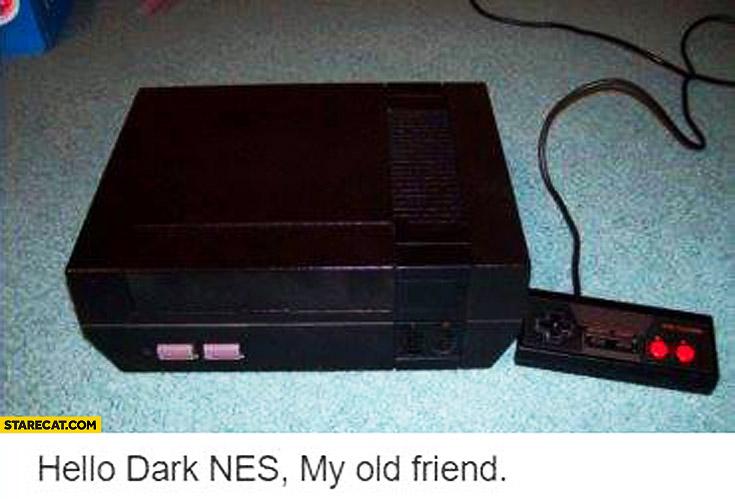 Hello dark NES my old friend