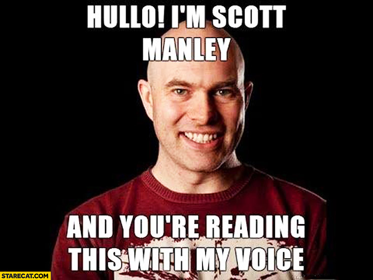 Hello I'm Scott Manley and you're reading this with my voice