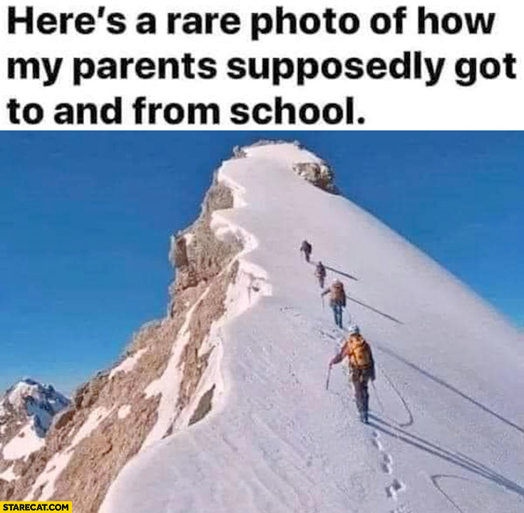 Here's a rare photo of how my parents supposedly got to and from school climbing mountain