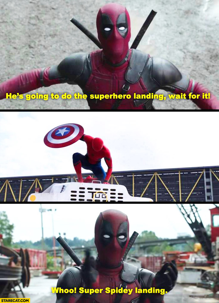 He's going to do the superhero landing, wait for it whoo super spidey landing Deadpool
