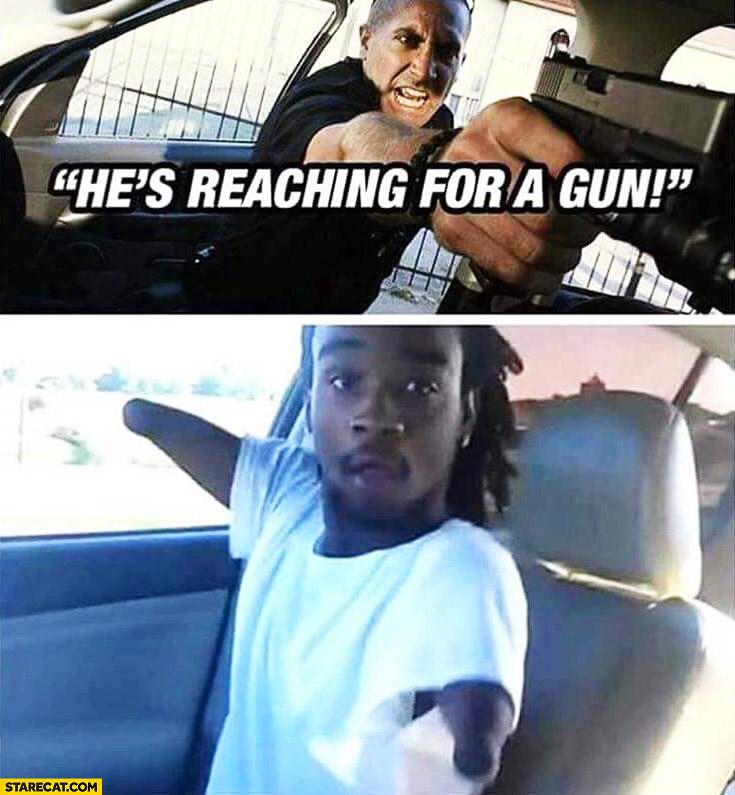 He's reaching for a gun! Black man without arms policeman fail