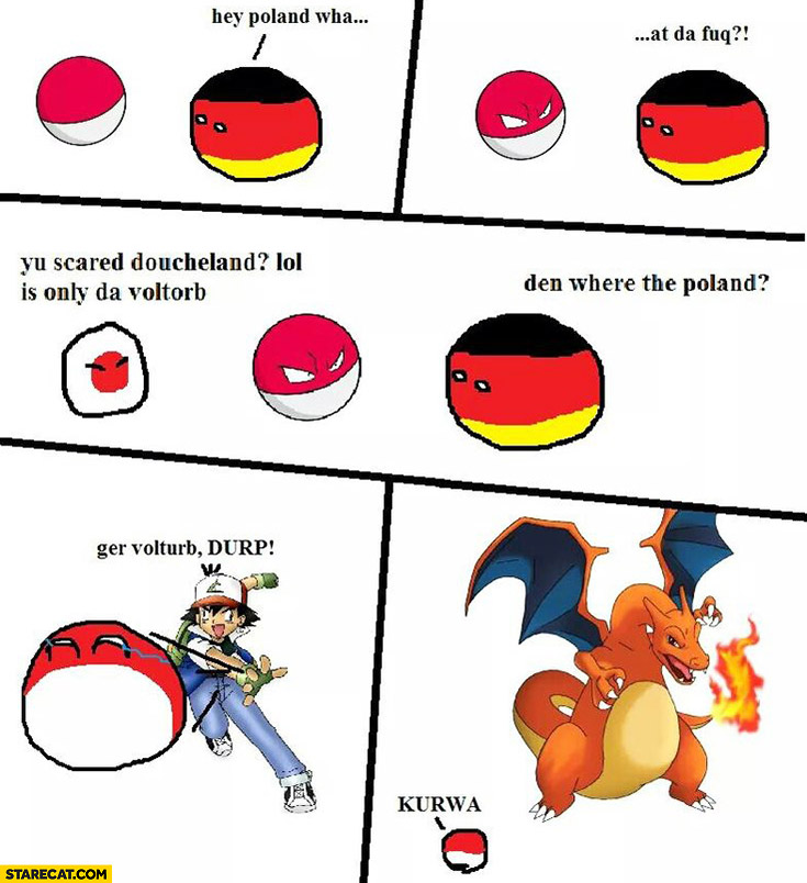 Hey Poland, wtf? You scared Deutschland? Is only the Voltorb, then where is Poland? Get Voltorb derp. Kurwa! Polandball Pokemon