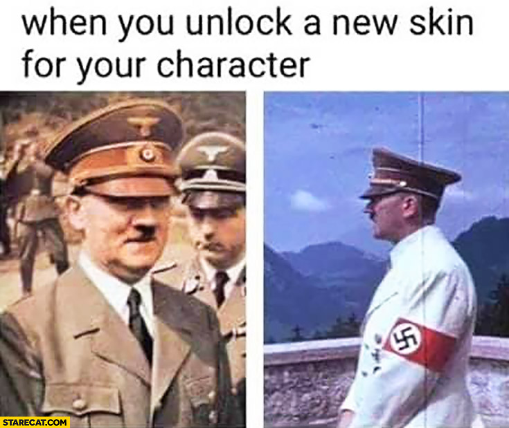Hitler when you unlock a new skin for your character white suit