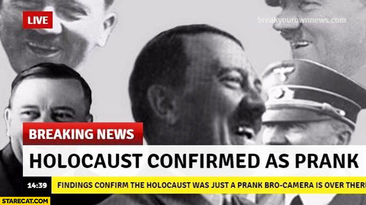 Holocaust confirmed as prank breaking news adolf hitler