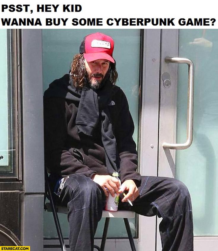 Homeless Keanu Reeves; hey kid wanna buy some Cyberpunk game