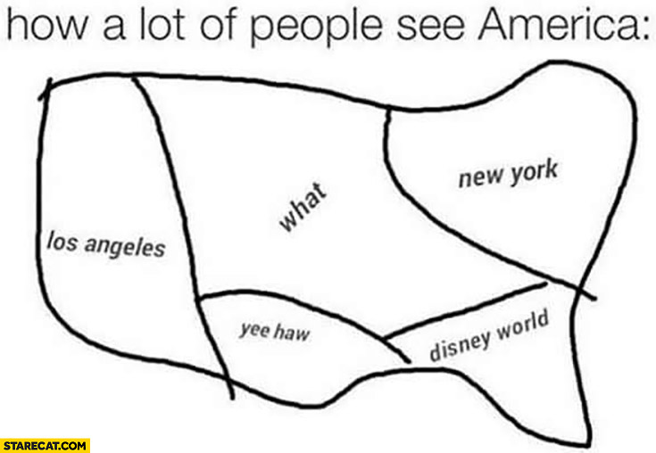 How a lot of people see America: Los Angeles, New York, what, yee haw, Disney World simplified map