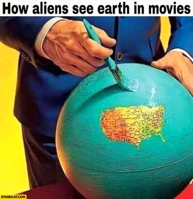 How aliens see earth in movies like there is only USA United States