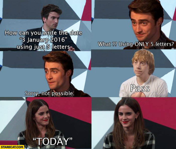 How can you write the date with just 5 letters? Not possible, Emma Watson today