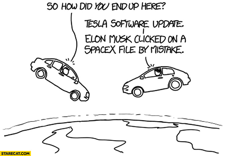 How did we end up here? Tesla software update, Elon Musk clicked on a SpaceX file by mistake xckd