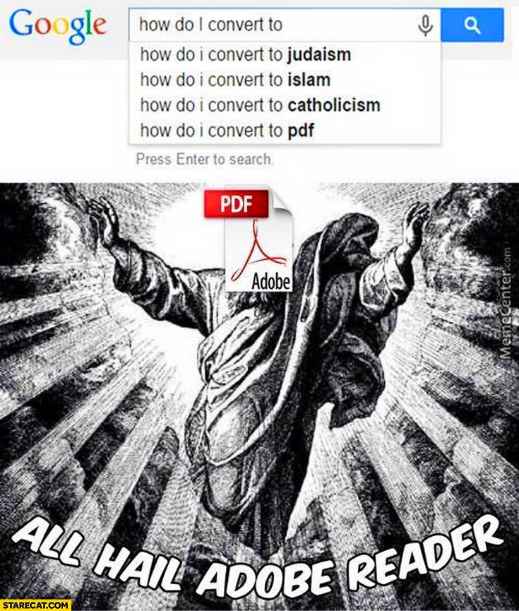 How do I convert to PDF all hail Adobe Reader