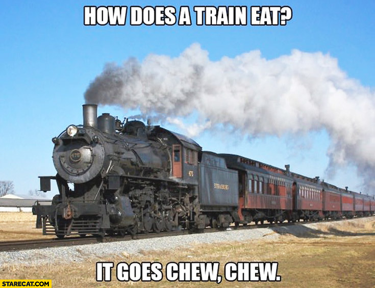 How does a train eat? It goes chew chew