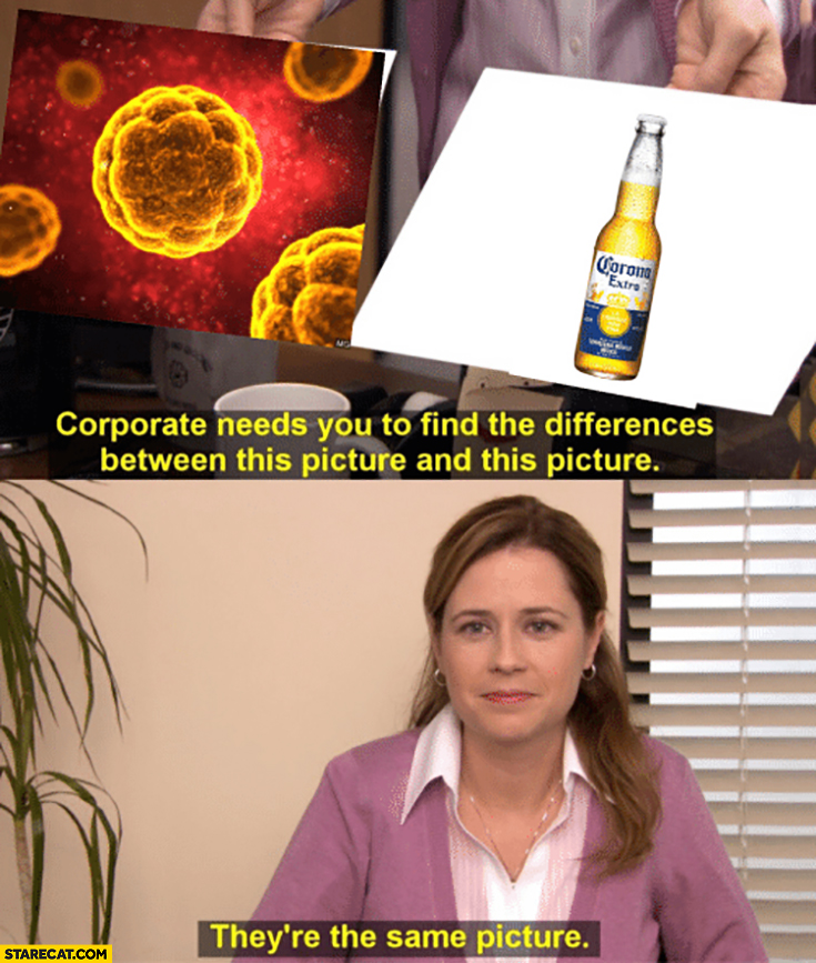 How drunk people think of the coronavirus vs Corona Extra beer they're the same picture The Office