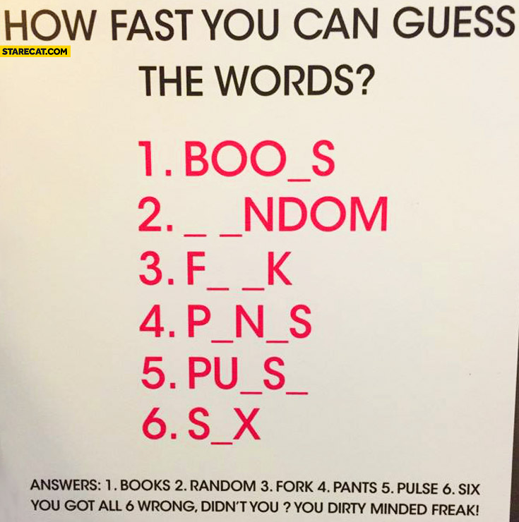 How fast can you guess these words? Books, random, fork, pants, pulse, six. Dirty mind word play