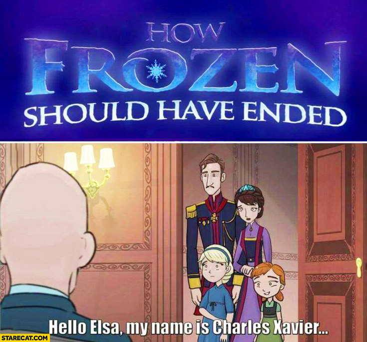 How Frozen should have ended: hello Elsa, my name is Charles Xavier