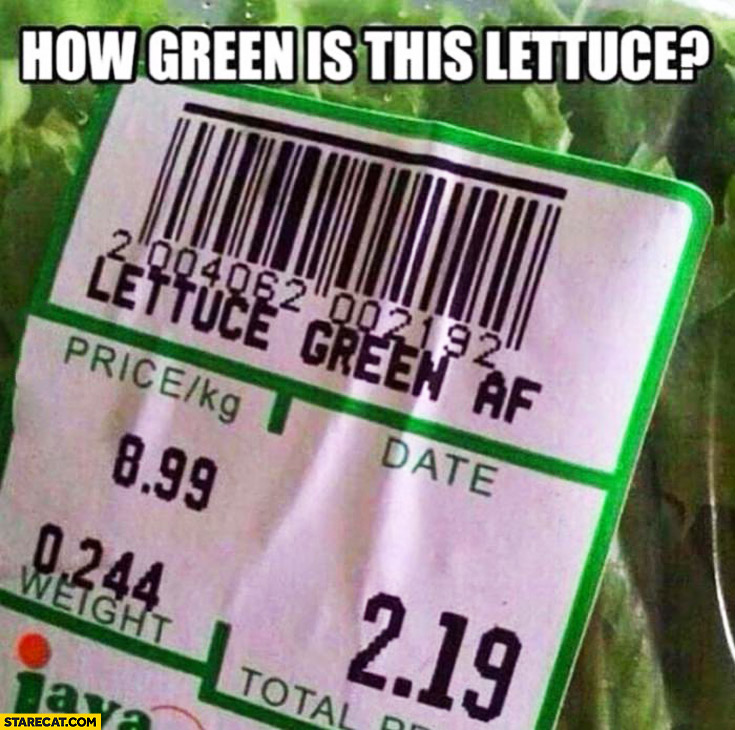 How green is this lettuce? Green AF