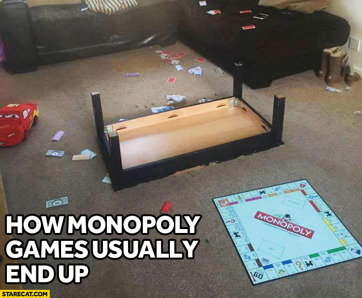 How Monopoly games usually end up: mess, table upside down