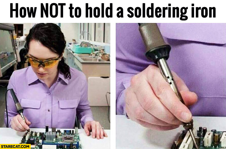 How not to hold a soldering iron woman fail