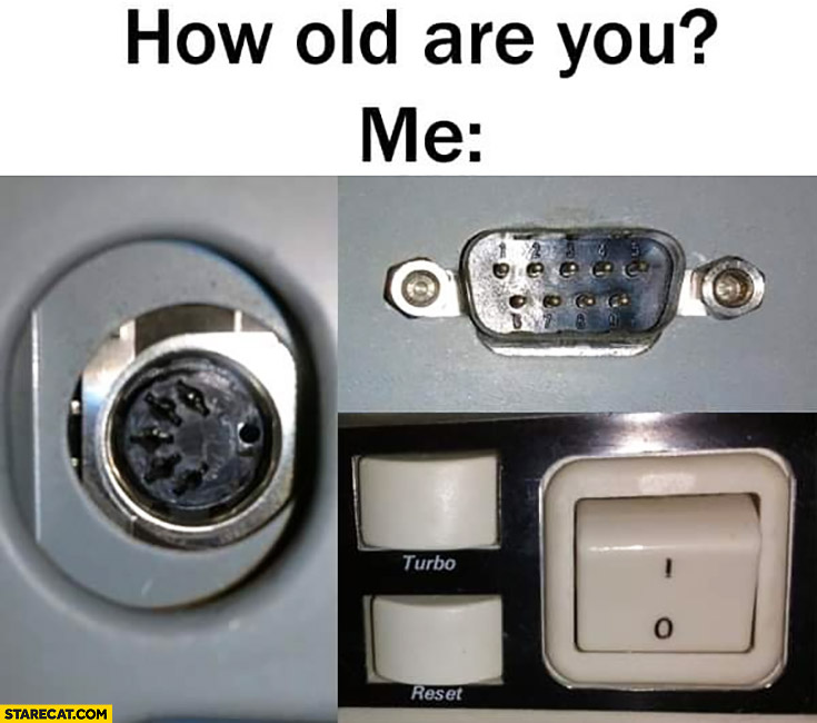 How old are you? Me remember the old computer ports