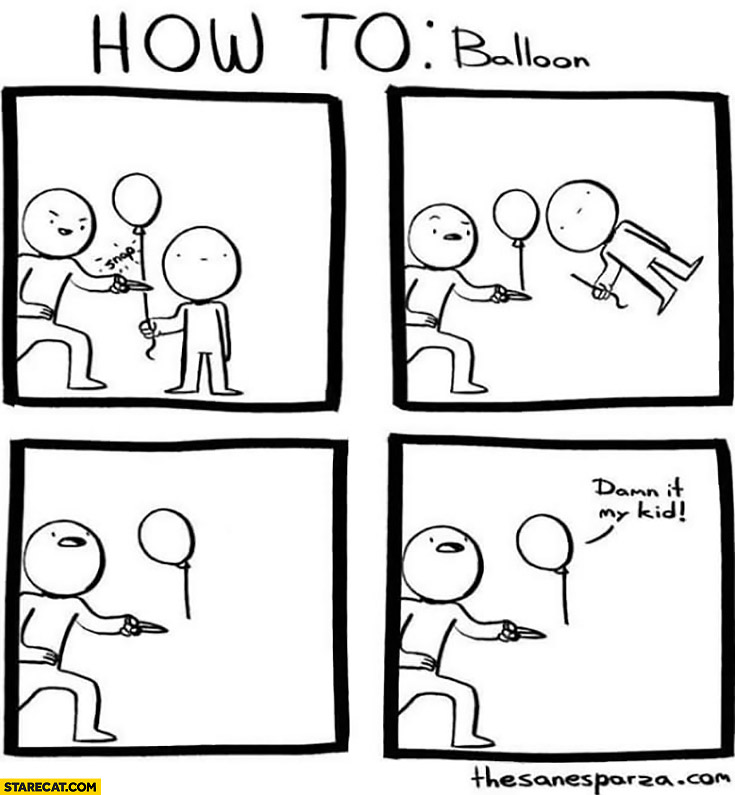 How to balloon: kid flying away comic fail dam in my kid