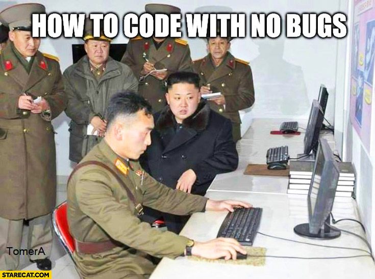 How to code with no bugs – North Korea Kim Jong Un watching