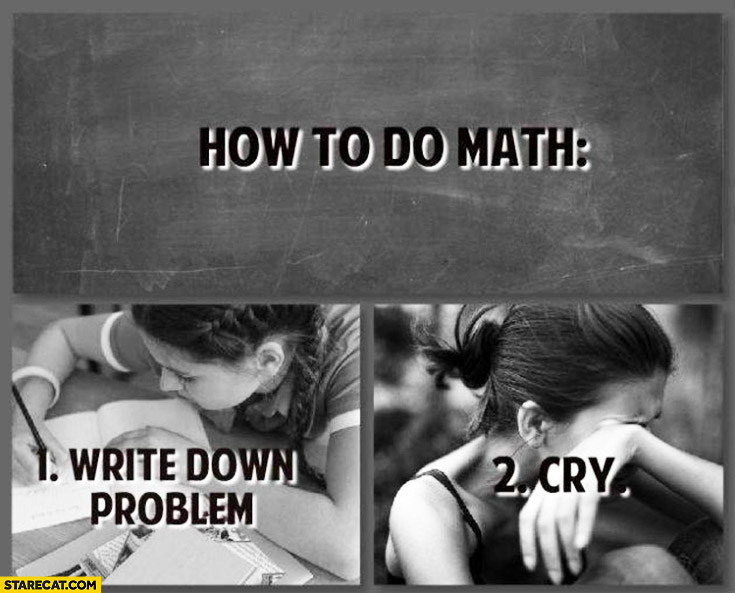 How to do math write down problem cry