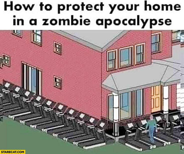 How to protect your home in a zombie apocalypse treadmills