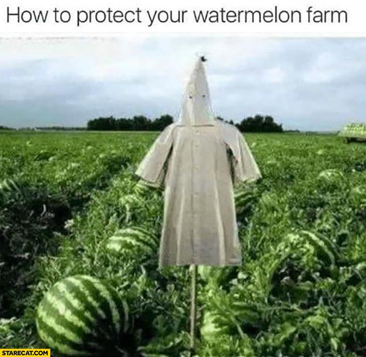 How to protect your watermelon farm kkk uniform