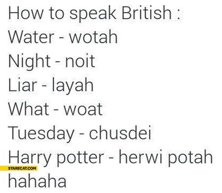 How to speak British water night liar what tuesday Harry Potter
