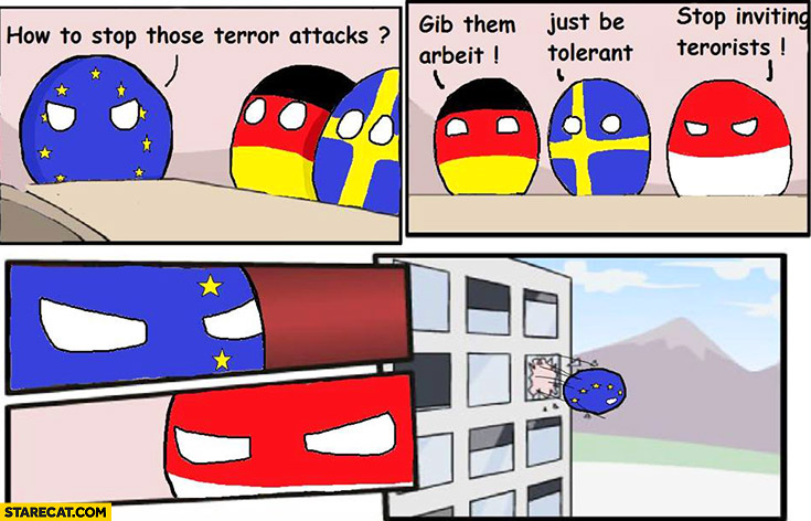 How to stop terror attacks, Poland: stop inviting terrorist, kicks European Union out of the bulding polandball comic