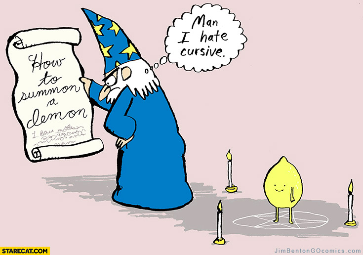 How to summon demon lemon. Man I hate cursive wizard fail