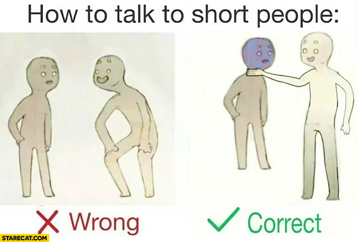 How to talk to short people explained wrong correct