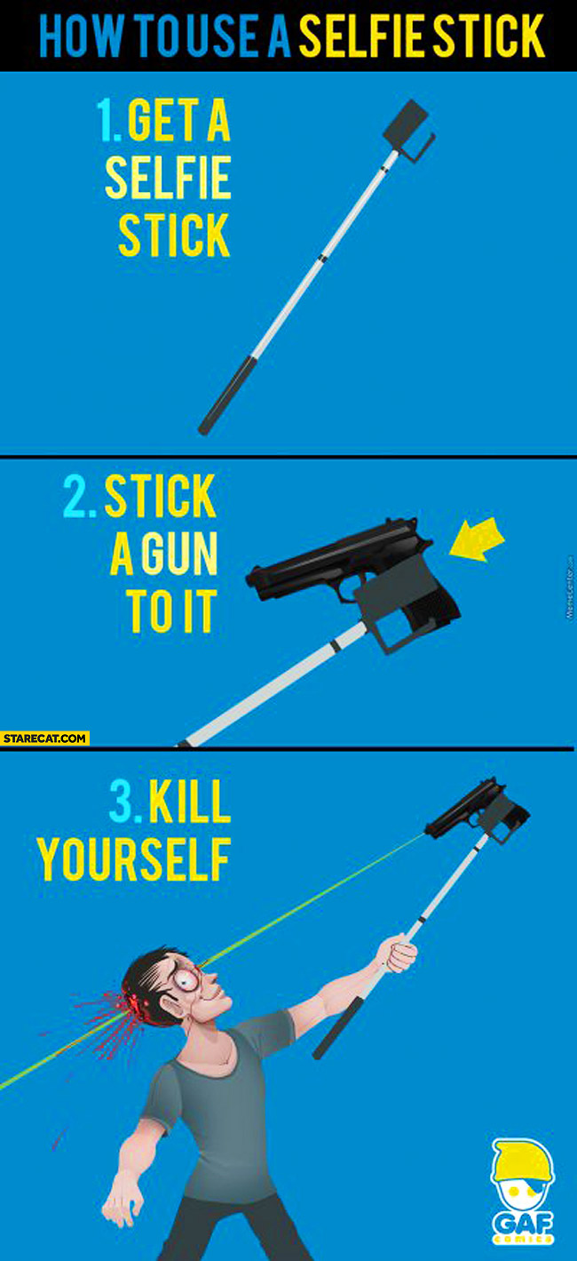 How to use a selfie stick a gun kill yourself