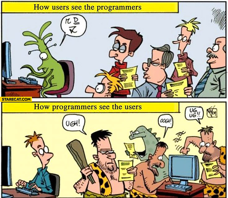 How users see the programmers how programmers see the users