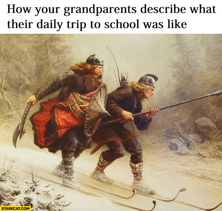 How your grandparents describe what their daily trip to school was like ancient times