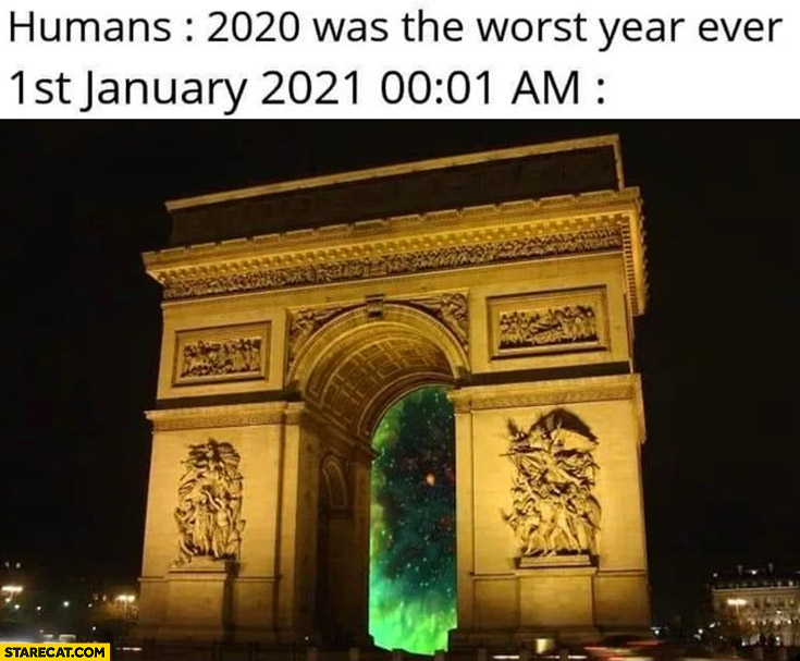 Humans 2020 was the worst year ever, 1st January 2021 aliens invasion