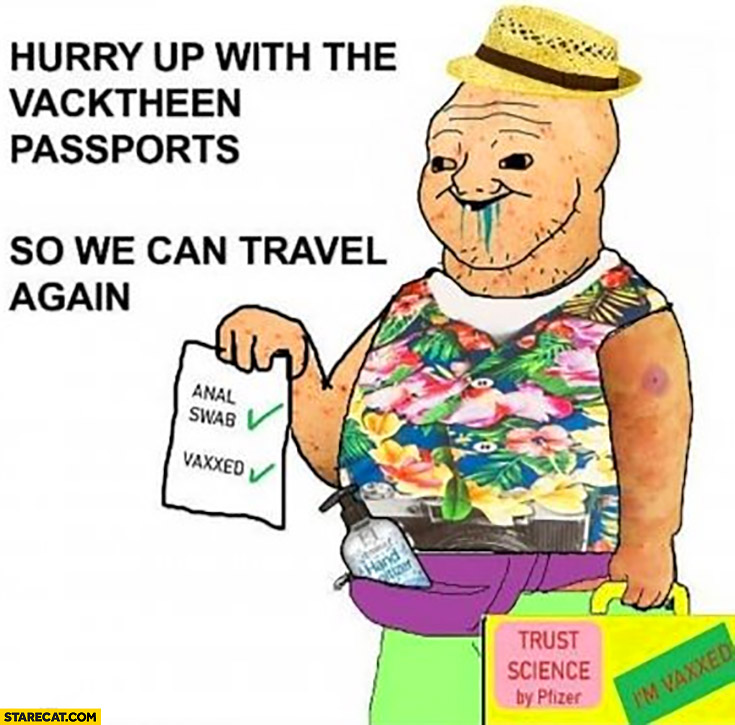 Hurry up with the vaccine passports so we can travel again retarded man vaxxed