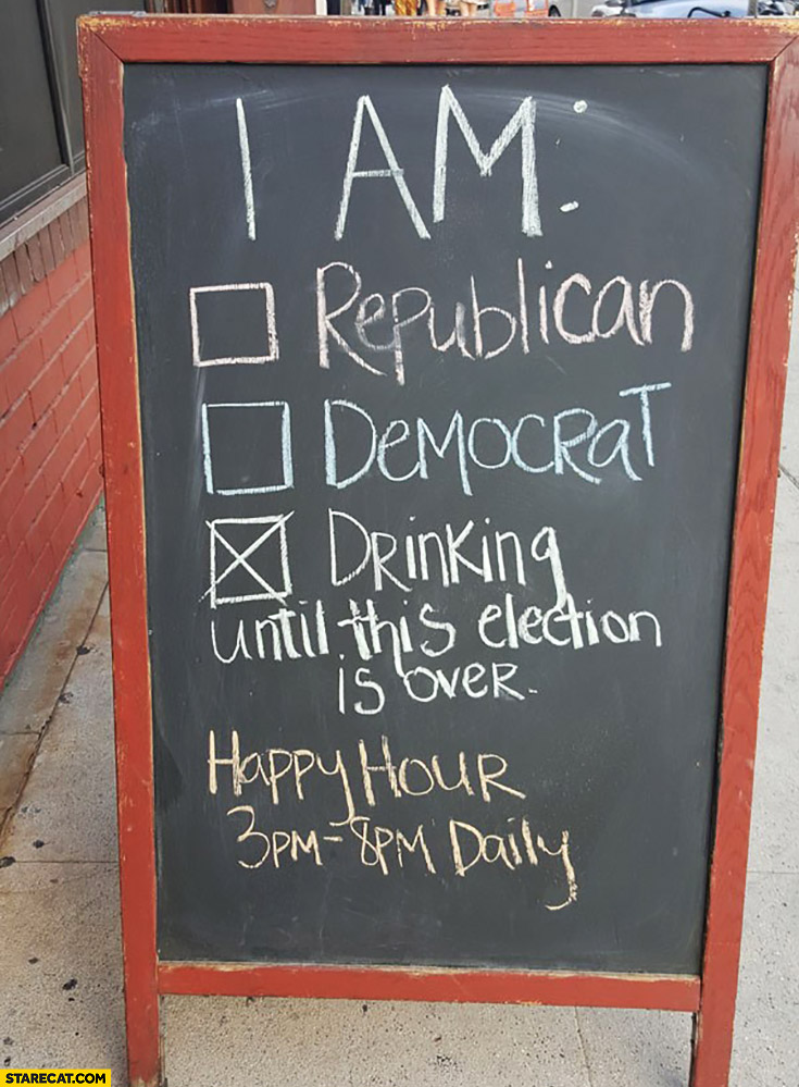 I am drinking until this election is over. Republican Democrat bar sign