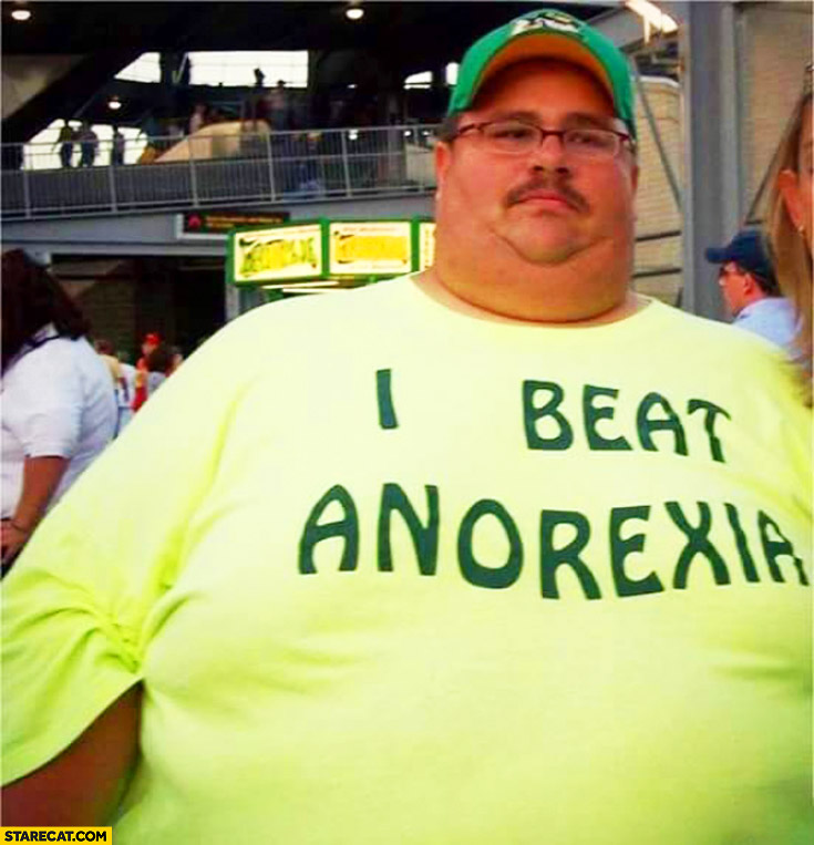 I beat anorexia fat man t-shirt