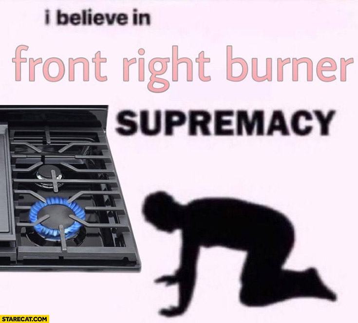I believe in front right burner supremacy kitchen