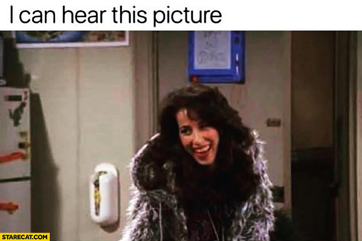 I can hear this picture Janice from Friends tv series laughing