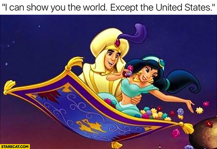 I can show you the world except the United States Aladdin Trump muslim ban